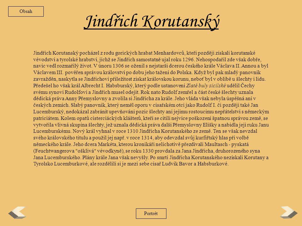 Rudolf Habsburský Po vymření Přemyslovců v přímé mužské linii Václavem III.