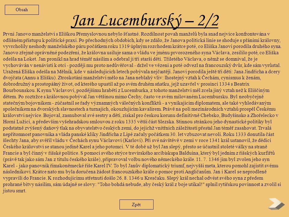 Jan Lucemburský- 1/2 Jediný syn lucemburského hraběte a později císaře Jindřicha VII.