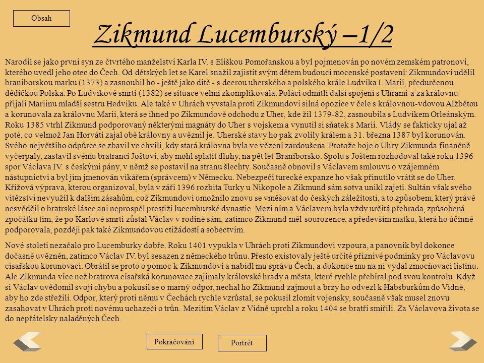 Václav IV.– 2/2 Rovněž v říši vznikly nesrovnalosti mezi mladým králem a jednotlivými kurfiřty.