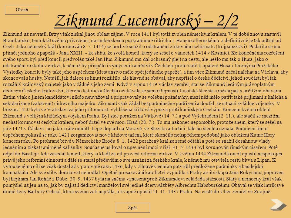 Zikmund Lucemburský –1/2 Narodil se jako první syn ze čtvrtého manželství Karla IV.