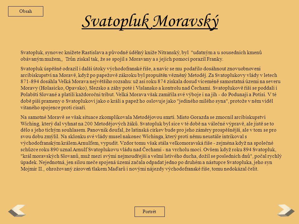 Rastislav Roku 846 dosedl na moravský knížecí stolec synovec Mojmíra I.
