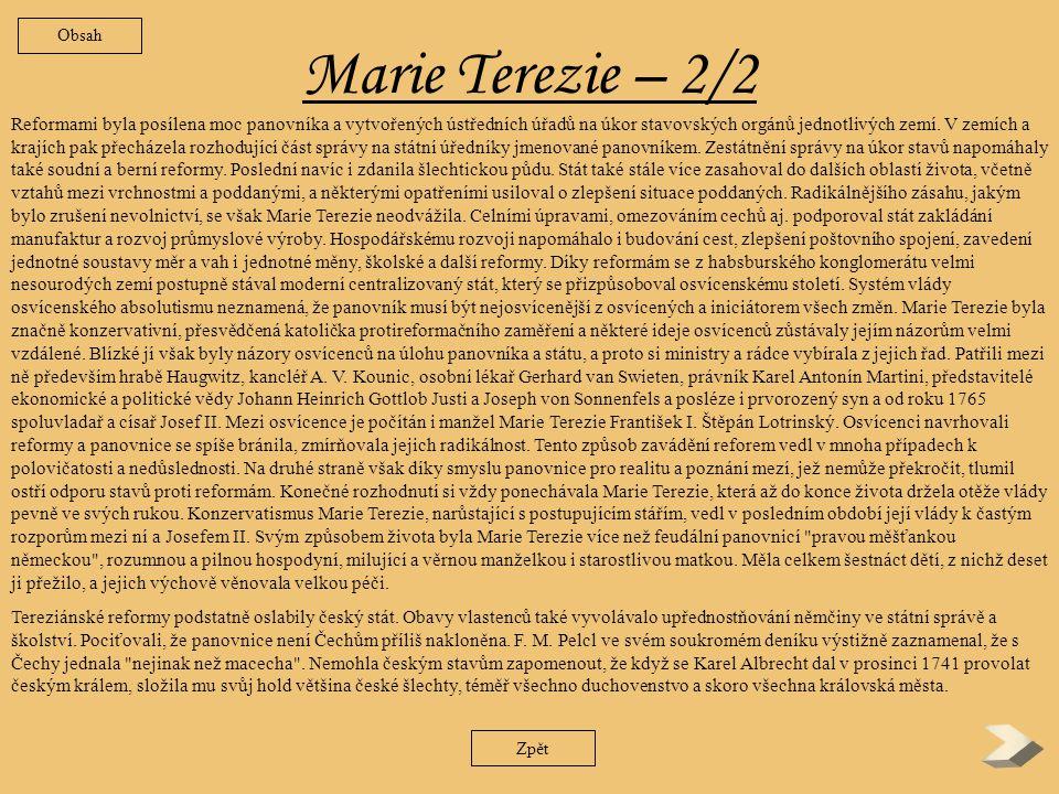 Marie Terezie – 1/2 Od roku 1526 se na českém trůnu vystřídalo osmnáct panovníků z habsburského rodu a mezi nimi byla jen jedna žena.
