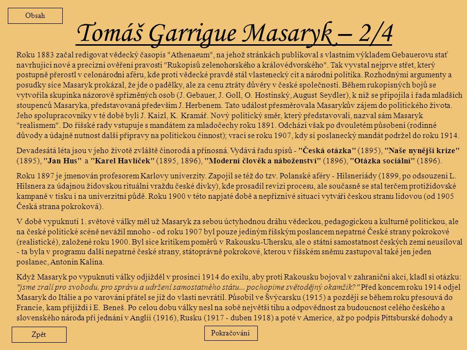 Tomáš Garrigue Masaryk – 1/4 Narodil se v Hodoníně jako prvorozený syn v chudé rodině Josefa Masárika.