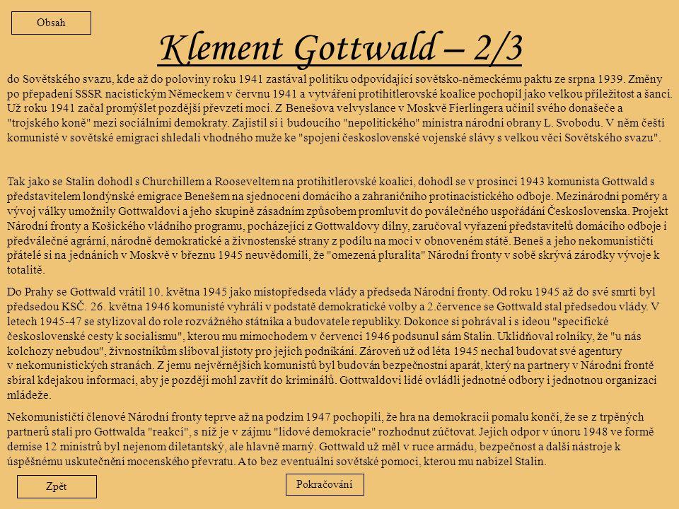 Klement Gottwald – 1/3 Portrét byl nemanželským synem chudé zemědělské dělnice.