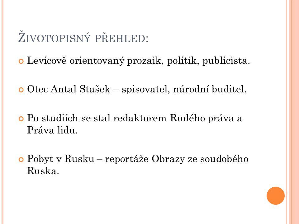 Ž IVOTOPISNÝ PŘEHLED : Levicově orientovaný prozaik, politik, publicista.
