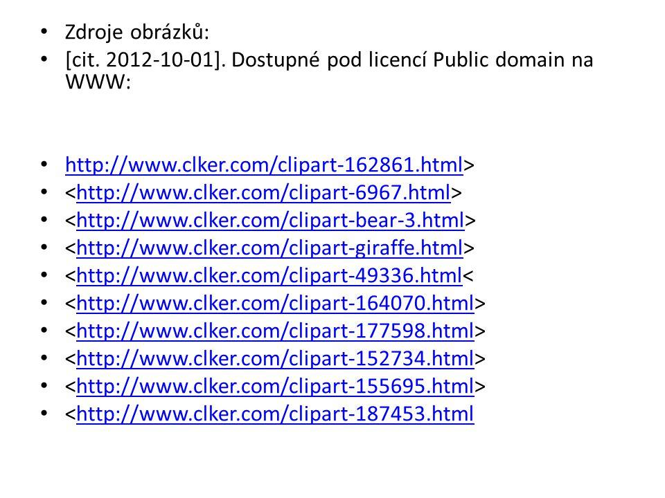 Zdroje obrázků: [cit. 2012-10-01]. Dostupné pod licencí Public domain na WWW: http://www.clker.com/clipart-162861.html> http://www.clker.com/clipart-1