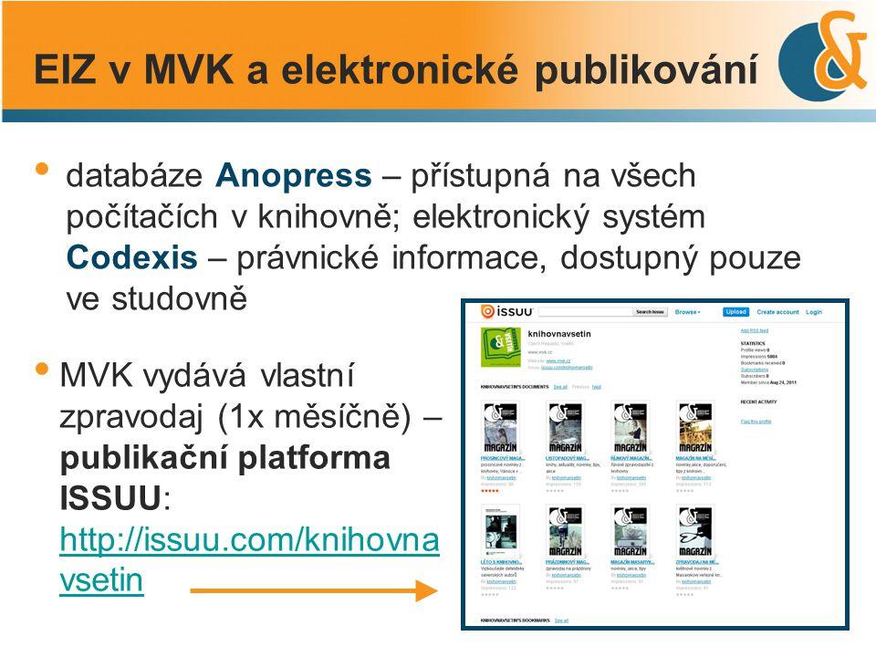 databáze Anopress – přístupná na všech počítačích v knihovně; elektronický systém Codexis – právnické informace, dostupný pouze ve studovně EIZ v MVK
