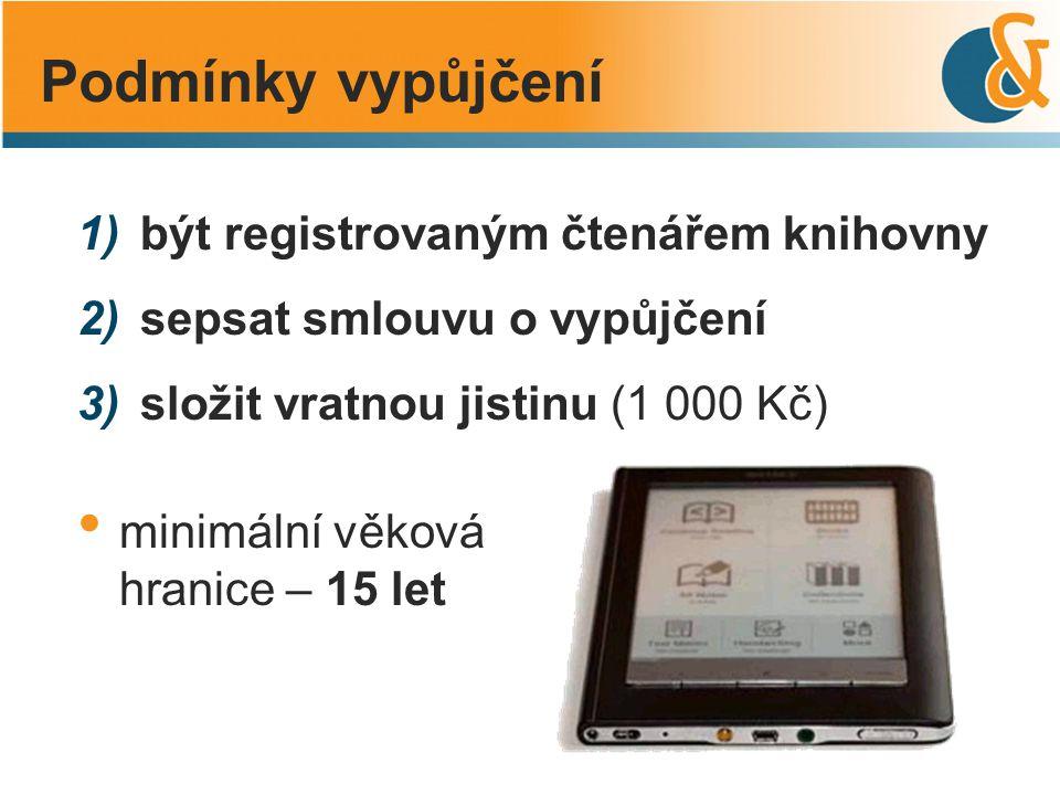 Podmínky vypůjčení minimální věková hranice – 15 let 1) být registrovaným čtenářem knihovny 2) sepsat smlouvu o vypůjčení 3) složit vratnou jistinu (1 000 Kč)