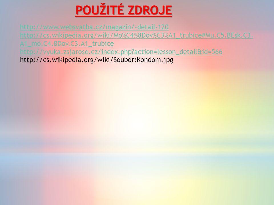 POUŽITÉ ZDROJE http://www.websvatba.cz/magazin/-detail-120 http://cs.wikipedia.org/wiki/Mo%C4%8Dov%C3%A1_trubice#Mu.C5.BEsk.C3.