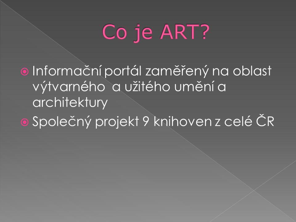  Informační portál zaměřený na oblast výtvarného a užitého umění a architektury  Společný projekt 9 knihoven z celé ČR