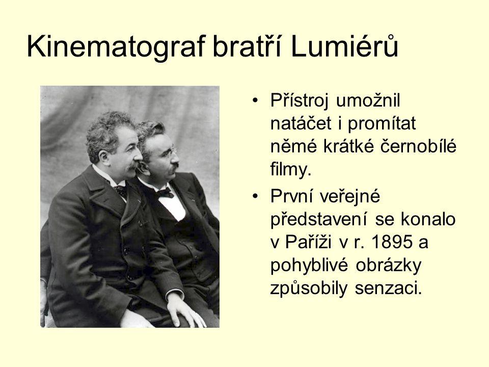 Kinematograf bratří Lumiérů Přístroj umožnil natáčet i promítat němé krátké černobílé filmy. První veřejné představení se konalo v Paříži v r. 1895 a