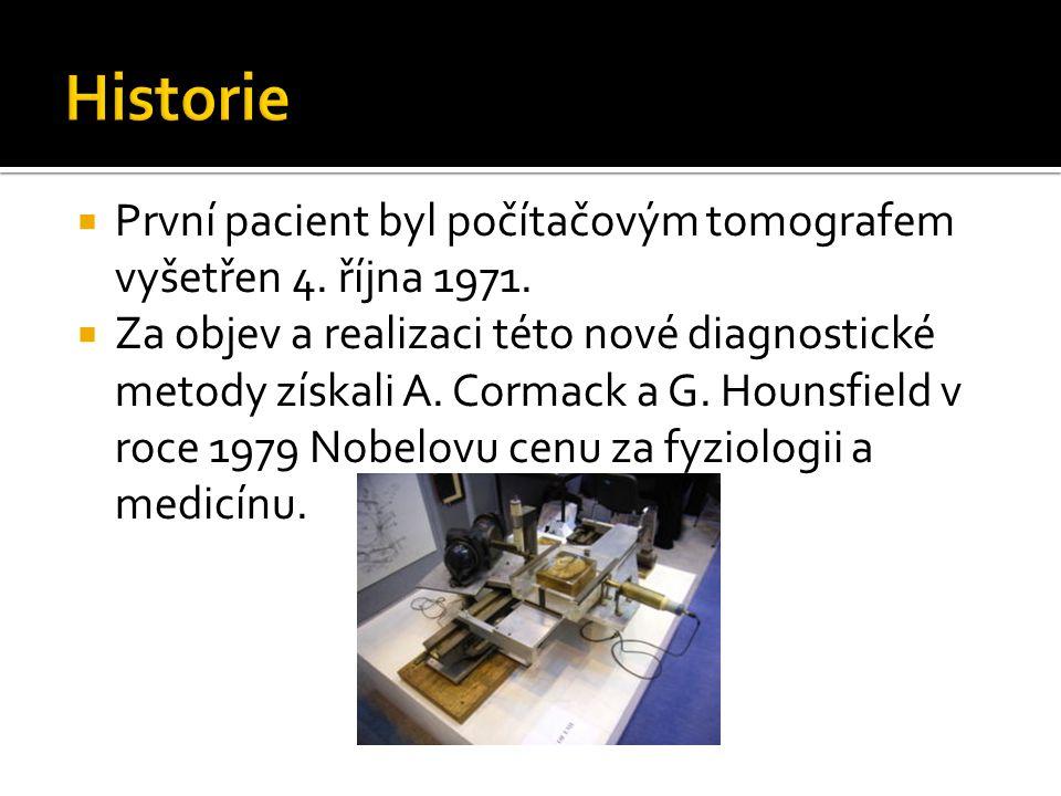  První pacient byl počítačovým tomografem vyšetřen 4. října 1971.  Za objev a realizaci této nové diagnostické metody získali A. Cormack a G. Hounsf