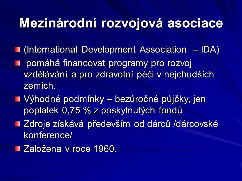 Mezinárodní rozvojová asociace (International Development Association – IDA) pomáhá financovat programy pro rozvoj vzdělávání a pro zdravotní péči v n