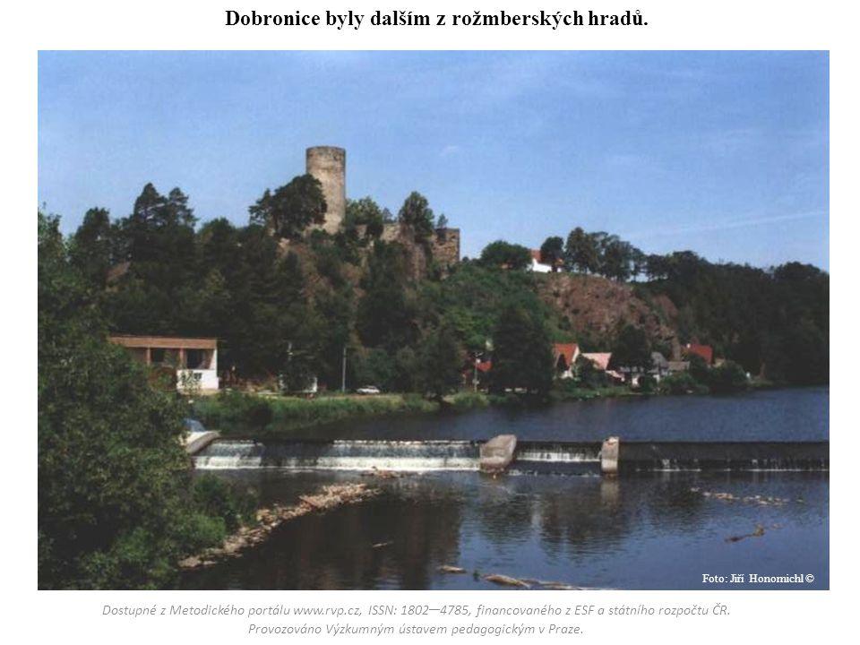 Dobronice byly dalším z rožmberských hradů. Dostupné z Metodického portálu www.rvp.cz, ISSN: 1802 – 4785, financovaného z ESF a státního rozpočtu ČR.