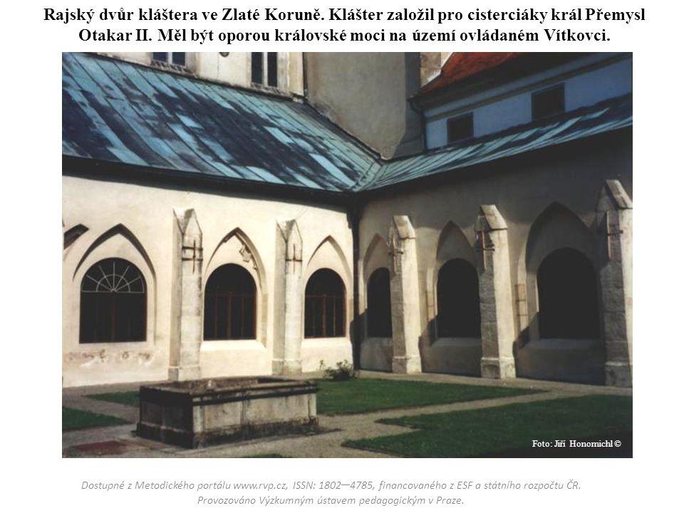 Rajský dvůr kláštera ve Zlaté Koruně. Klášter založil pro cisterciáky král Přemysl Otakar II. Měl být oporou královské moci na území ovládaném Vítkovc
