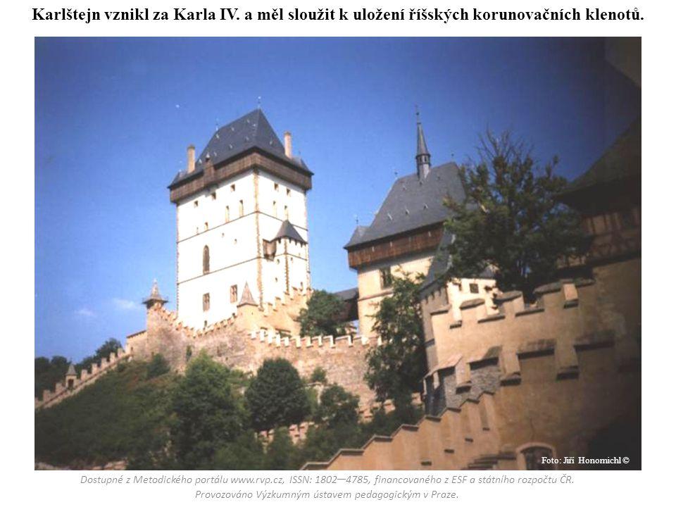 Karlštejn vznikl za Karla IV. a měl sloužit k uložení říšských korunovačních klenotů. Dostupné z Metodického portálu www.rvp.cz, ISSN: 1802 – 4785, fi