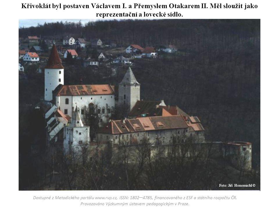 Křivoklát byl postaven Václavem I. a Přemyslem Otakarem II. Měl sloužit jako reprezentační a lovecké sídlo. Dostupné z Metodického portálu www.rvp.cz,