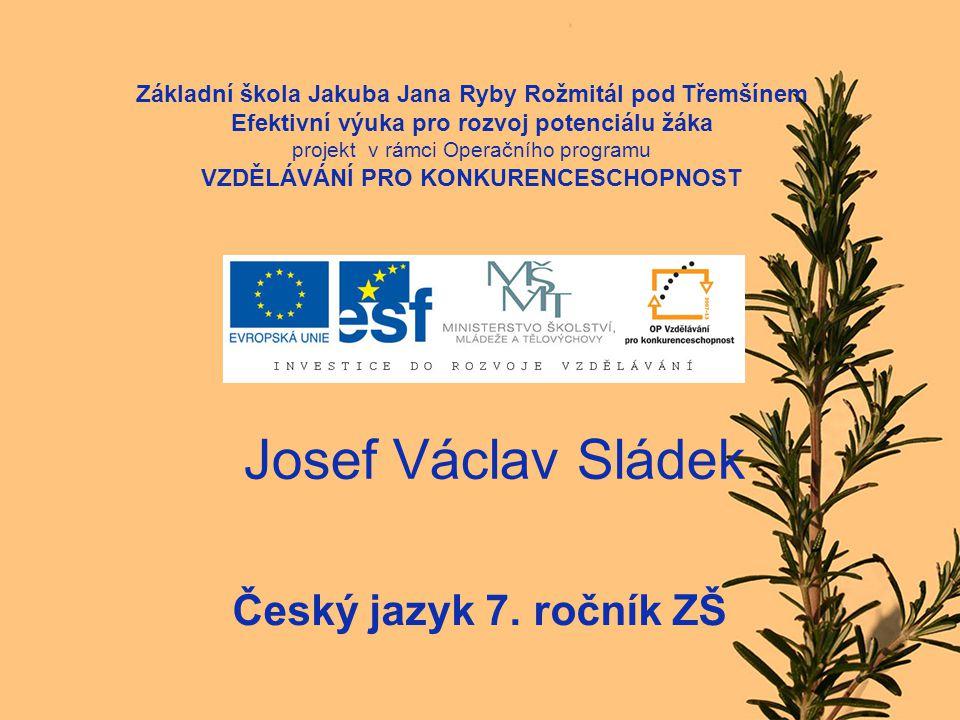 Josef Václav Sládek Český jazyk 7.
