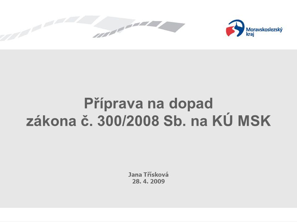 Příprava na z. č. 300/2008 Sb. Příprava na dopad zákona č.