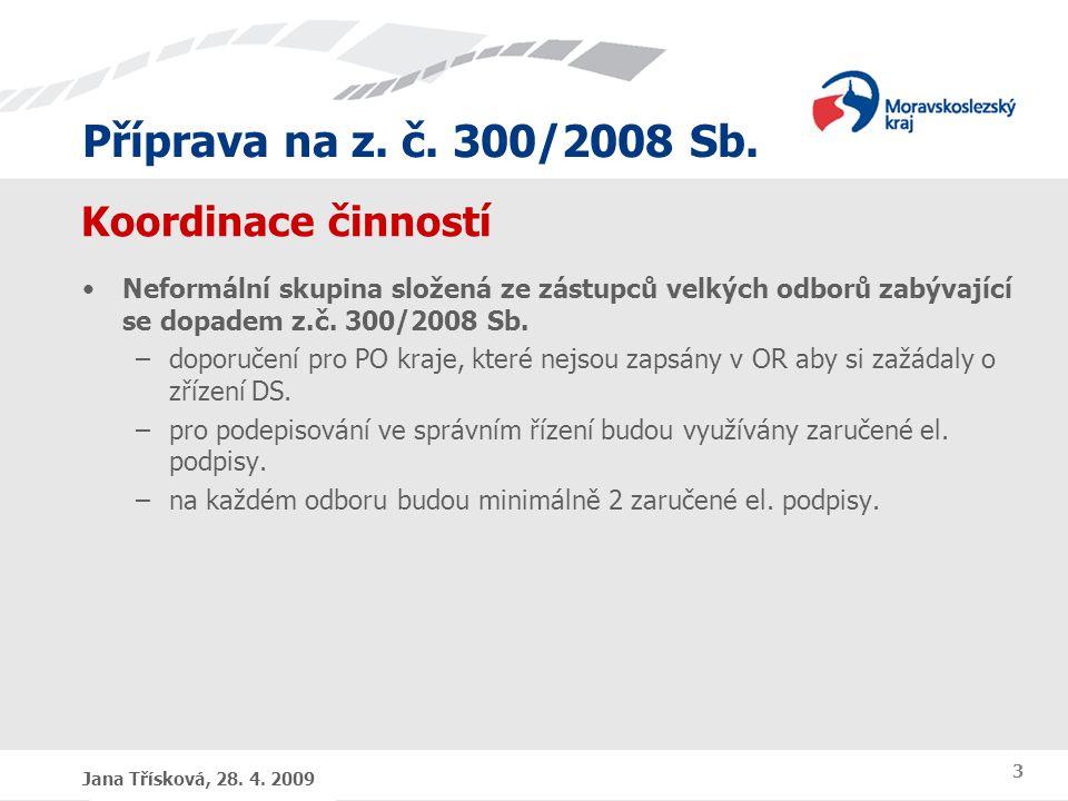 Příprava na z. č. 300/2008 Sb. Jana Třísková, 28.