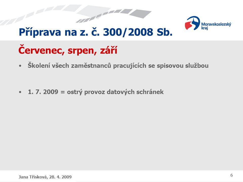 Příprava na z.č. 300/2008 Sb. Jana Třísková, 28. 4.