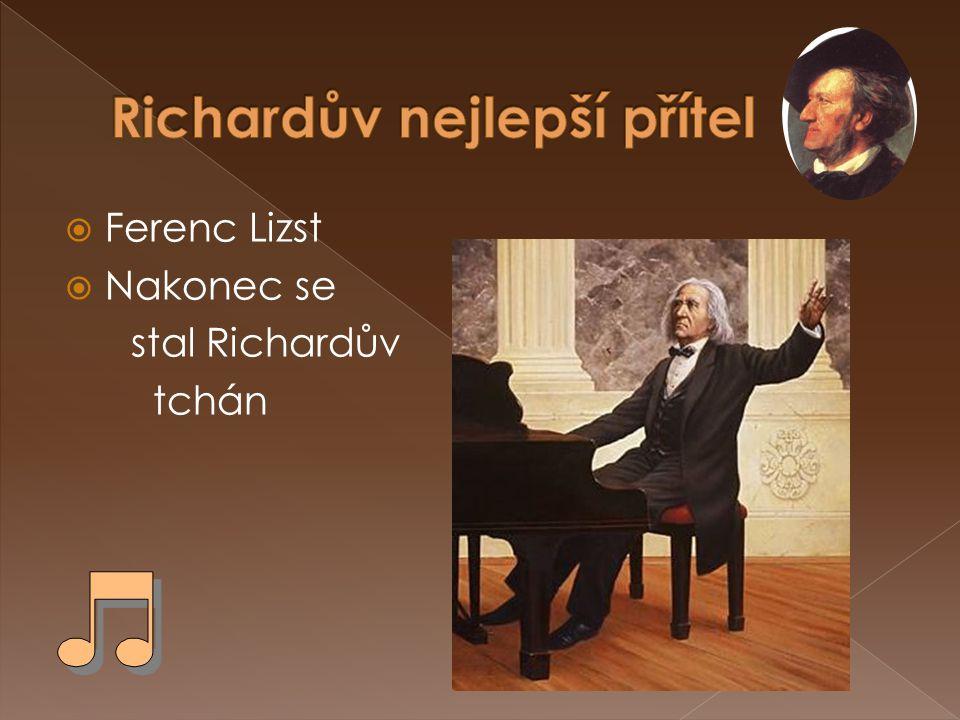  Ferenc Lizst  Nakonec se stal Richardův tchán