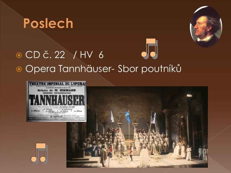  CD č. 22 / HV 6  Opera Tannhäuser- Sbor poutníků