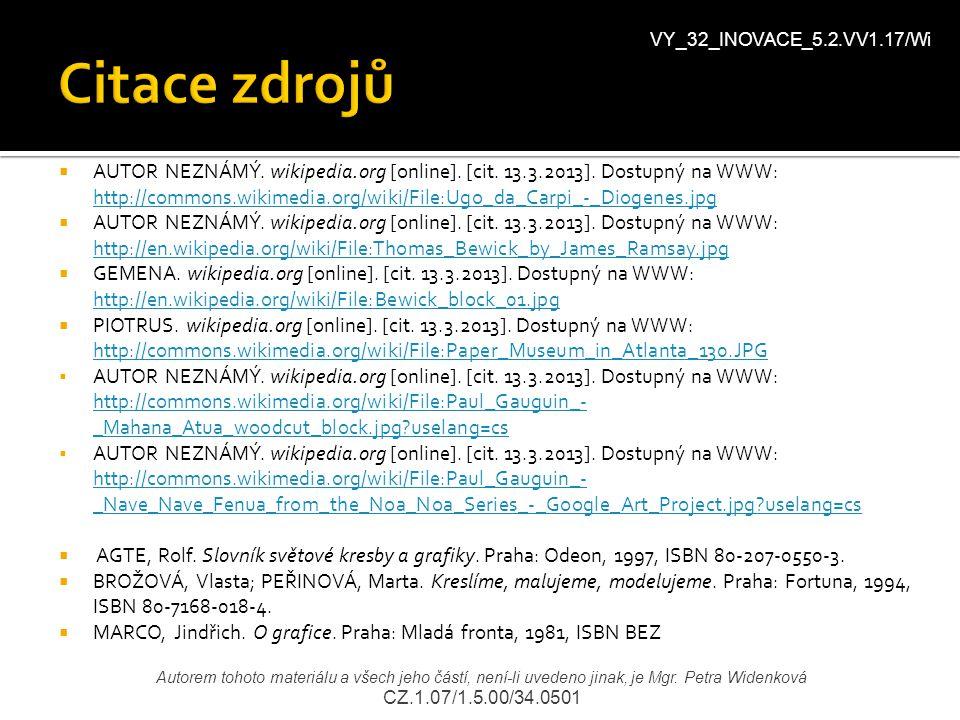  AUTOR NEZNÁMÝ. wikipedia.org [online]. [cit. 13.3.2013]. Dostupný na WWW: http://commons.wikimedia.org/wiki/File:Ugo_da_Carpi_-_Diogenes.jpg http://