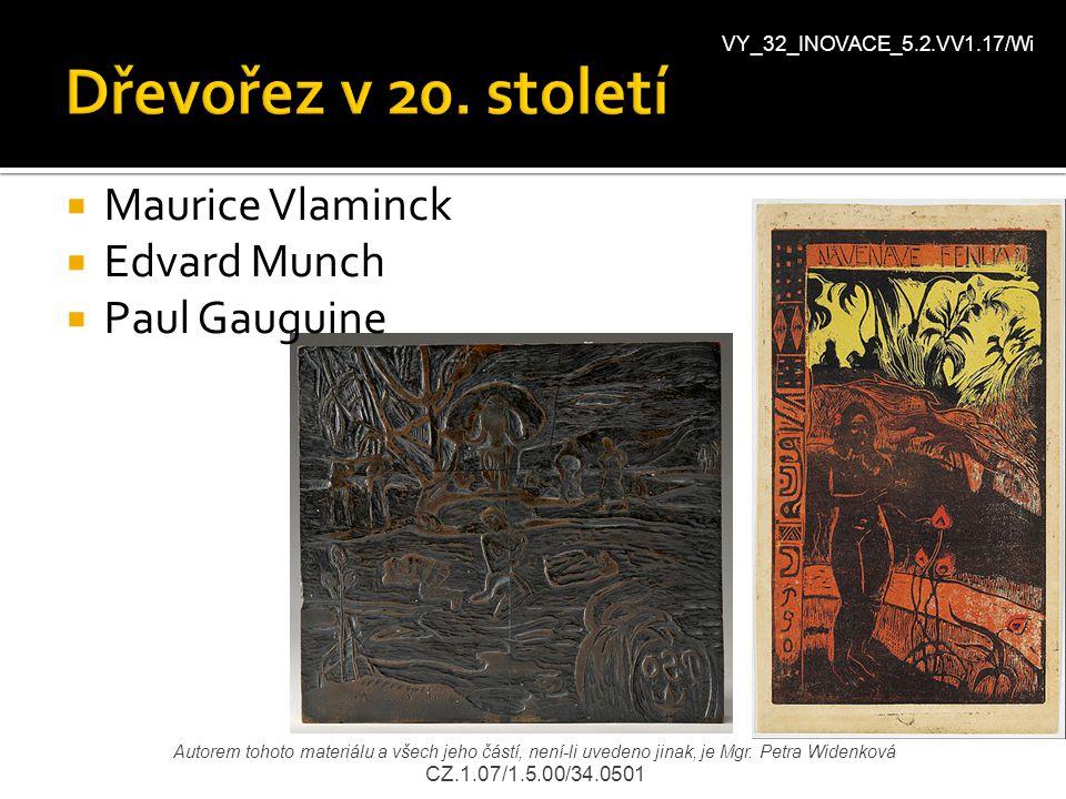  Maurice Vlaminck  Edvard Munch  Paul Gauguine VY_32_INOVACE_5.2.VV1.17/Wi Autorem tohoto materiálu a všech jeho částí, není-li uvedeno jinak, je M