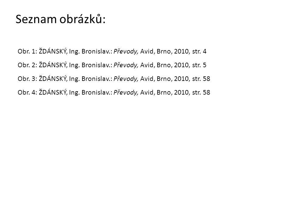Seznam použité literatury: [1] ŽDÁNSKÝ, Ing.Bronislav.
