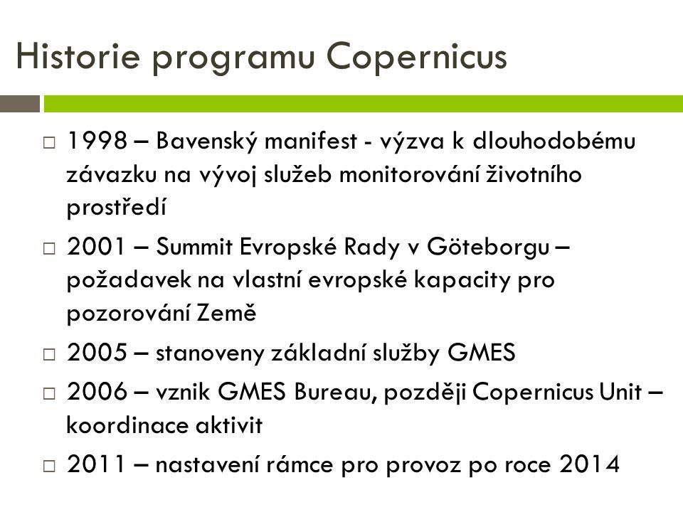 Historie programu Copernicus  1998 – Bavenský manifest - výzva k dlouhodobému závazku na vývoj služeb monitorování životního prostředí  2001 – Summi