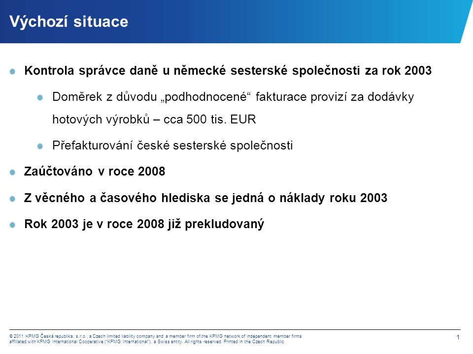 © 2011 KPMG Česká republika, s.r.o., a Czech limited liability company and a member firm of the KPMG network of independent member firms affiliated wi