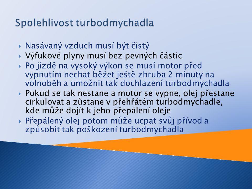  Nasávaný vzduch musí být čistý  Výfukové plyny musí bez pevných částic  Po jízdě na vysoký výkon se musí motor před vypnutím nechat běžet ještě zh