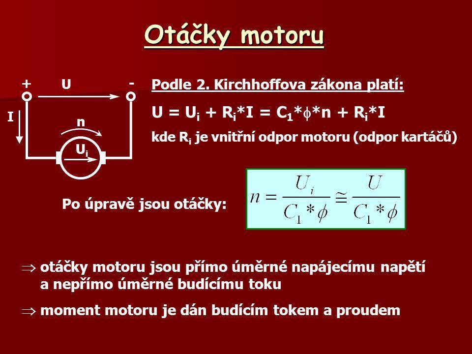 Otáčky motoru  otáčky motoru jsou přímo úměrné napájecímu napětí a nepřímo úměrné budícímu toku  moment motoru je dán budícím tokem a proudem Po úpr