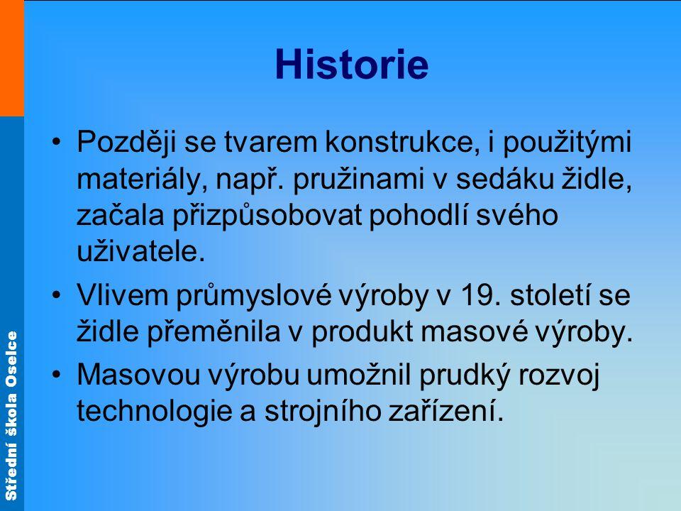 Střední škola Oselce Historie Později se tvarem konstrukce, i použitými materiály, např.
