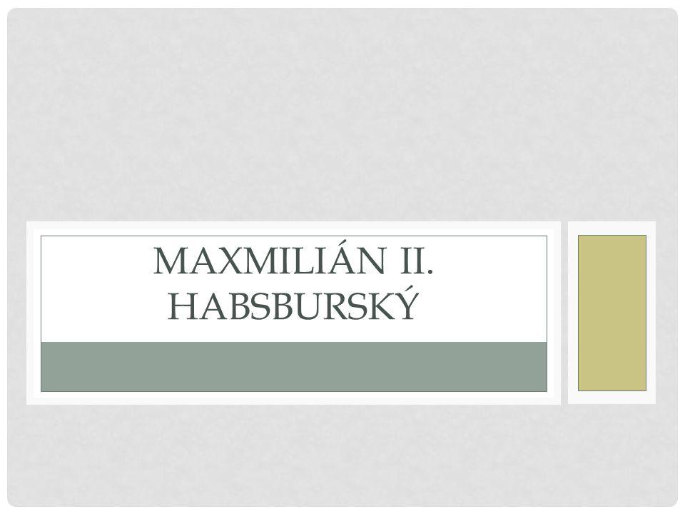 MAXMILIÁN II.
