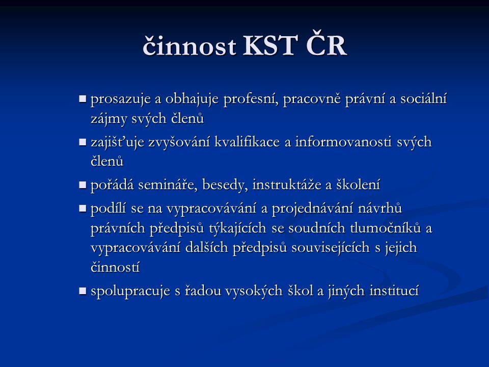 činnost KST ČR prosazuje a obhajuje profesní, pracovně právní a sociální zájmy svých členů prosazuje a obhajuje profesní, pracovně právní a sociální z