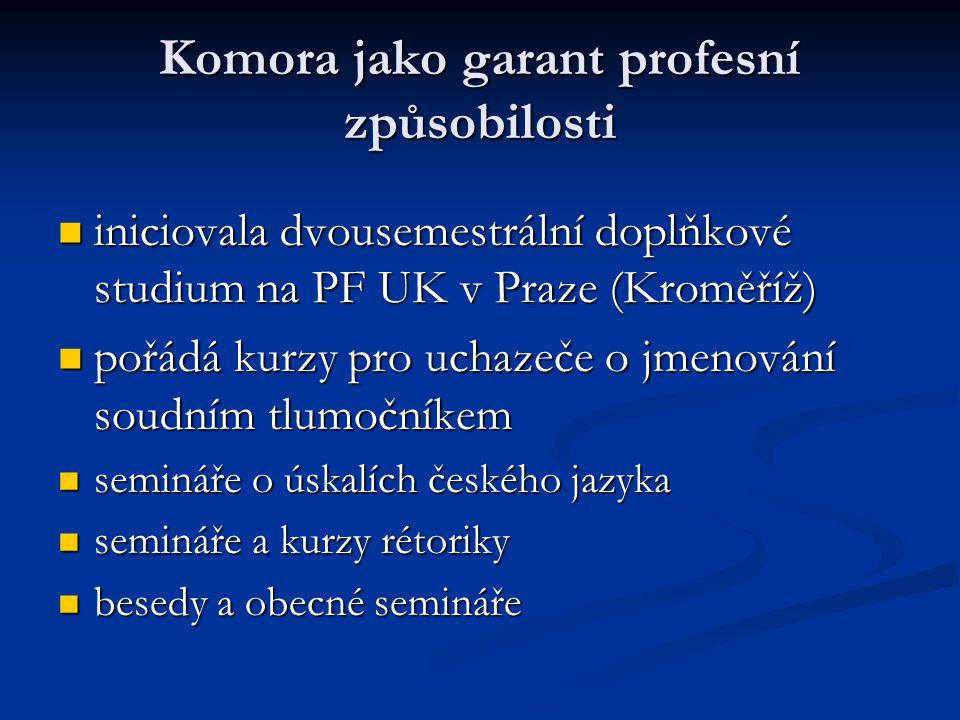 Komora jako garant profesní způsobilosti iniciovala dvousemestrální doplňkové studium na PF UK v Praze (Kroměříž) iniciovala dvousemestrální doplňkové