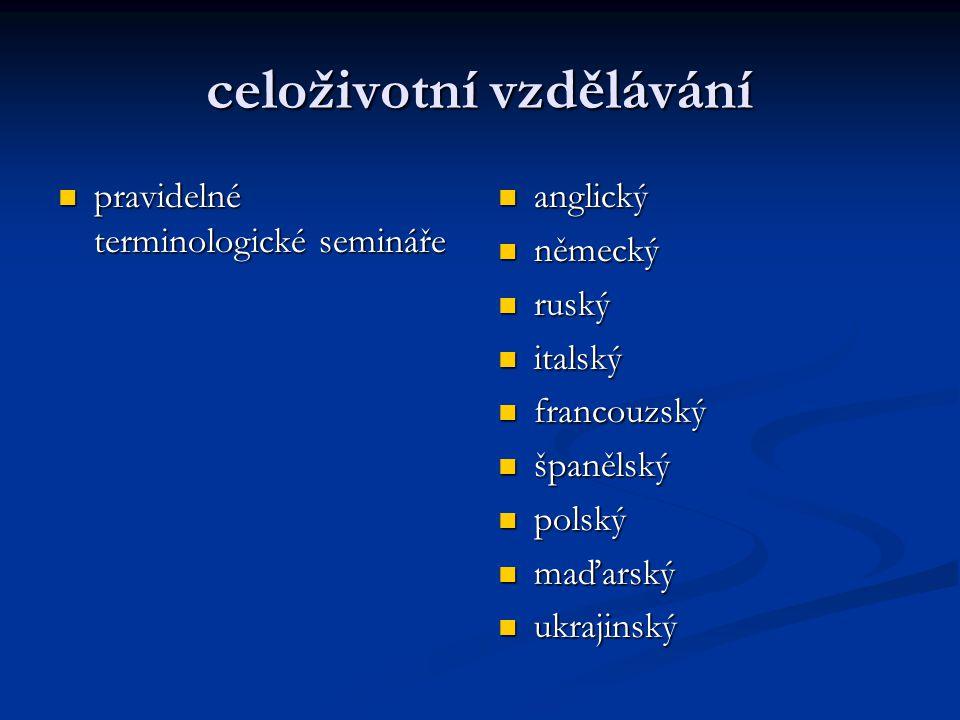 celoživotní vzdělávání pravidelné terminologické semináře pravidelné terminologické semináře anglický německý ruský italský francouzský španělský pols