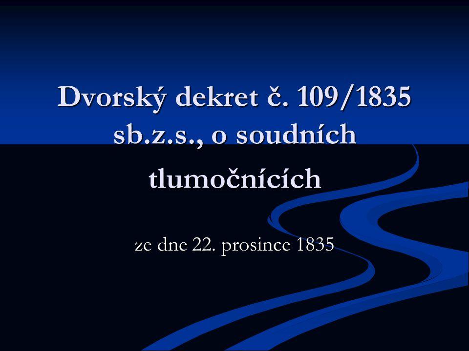 Dvorský dekret č. 109/1835 sb.z.s., o soudních tlumočnících ze dne 22. prosince 1835