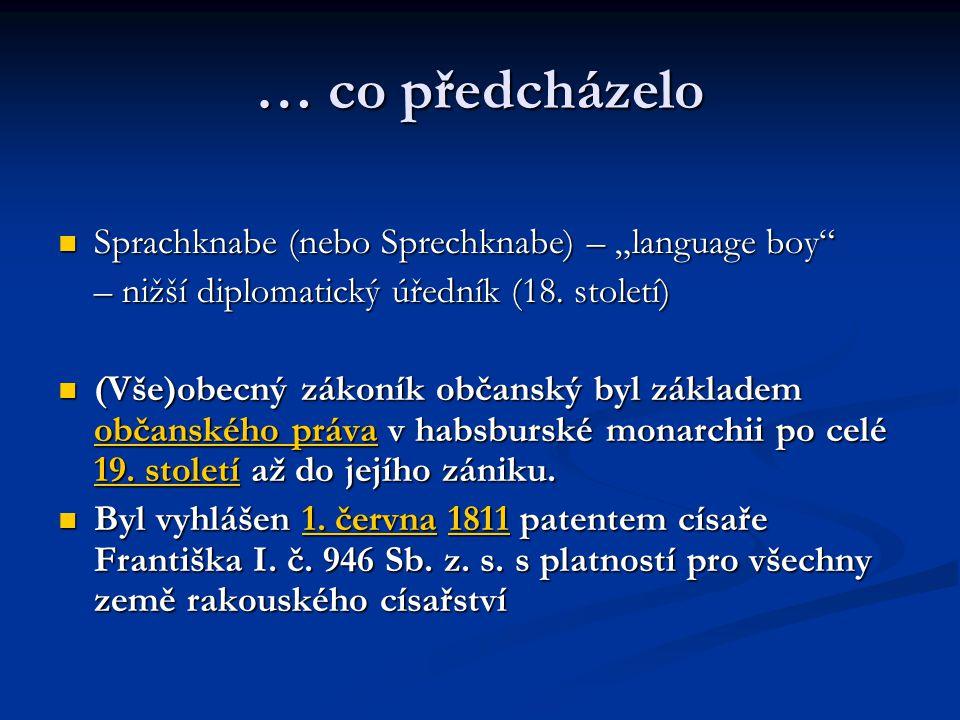 """… co předcházelo Sprachknabe (nebo Sprechknabe) – """"language boy"""" Sprachknabe (nebo Sprechknabe) – """"language boy"""" – nižší diplomatický úředník (18. sto"""