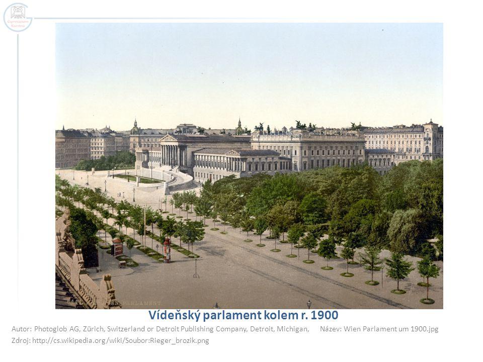 Vídeňský parlament kolem r. 1900 Autor: Photoglob AG, Zürich, Switzerland or Detroit Publishing Company, Detroit, Michigan, Název: Wien Parlament um 1