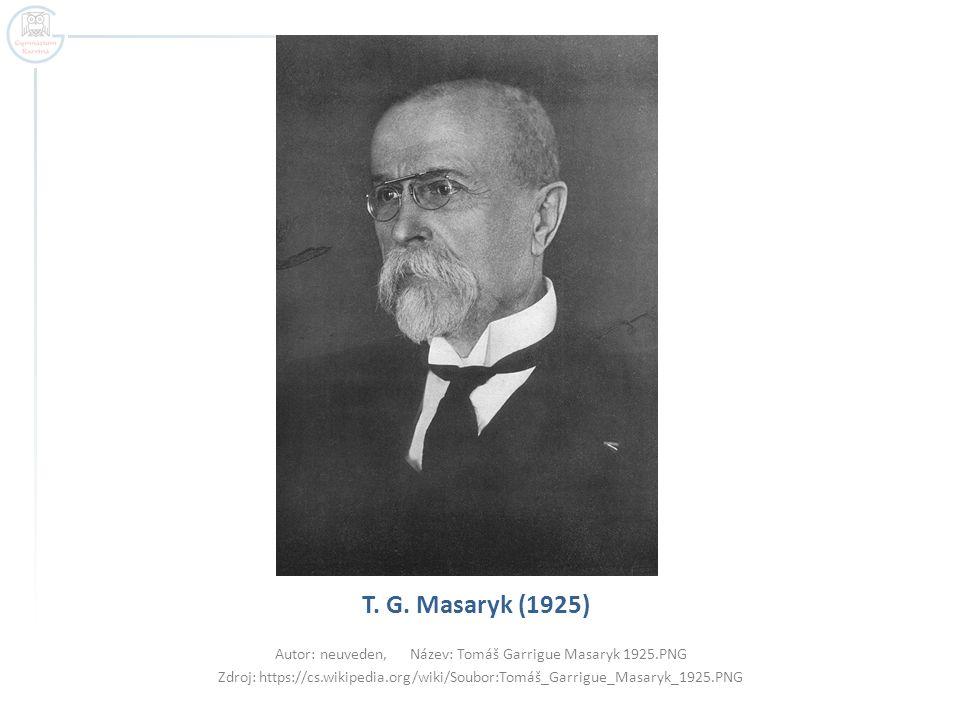 T. G. Masaryk (1925) Autor: neuveden, Název: Tomáš Garrigue Masaryk 1925.PNG Zdroj: https://cs.wikipedia.org/wiki/Soubor:Tomáš_Garrigue_Masaryk_1925.P