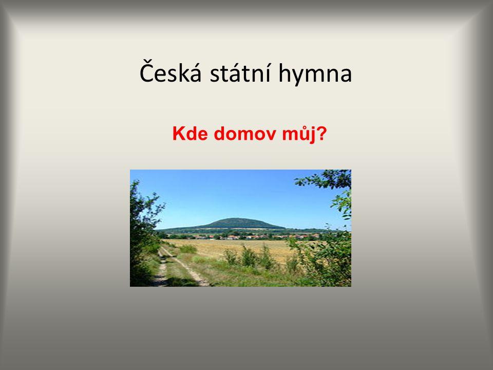 Česká státní hymna Kde domov můj?