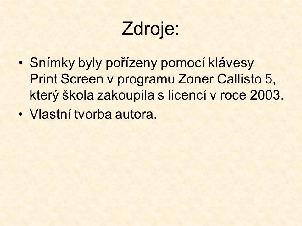 Zdroje: Snímky byly pořízeny pomocí klávesy Print Screen v programu Zoner Callisto 5, který škola zakoupila s licencí v roce 2003. Vlastní tvorba auto