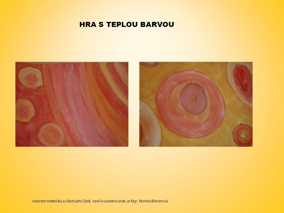 HRA S TEPLOU BARVOU Autorem materiálu a všech jeho částí, není-li uvedeno jinak, je Mgr. Monika Březinová