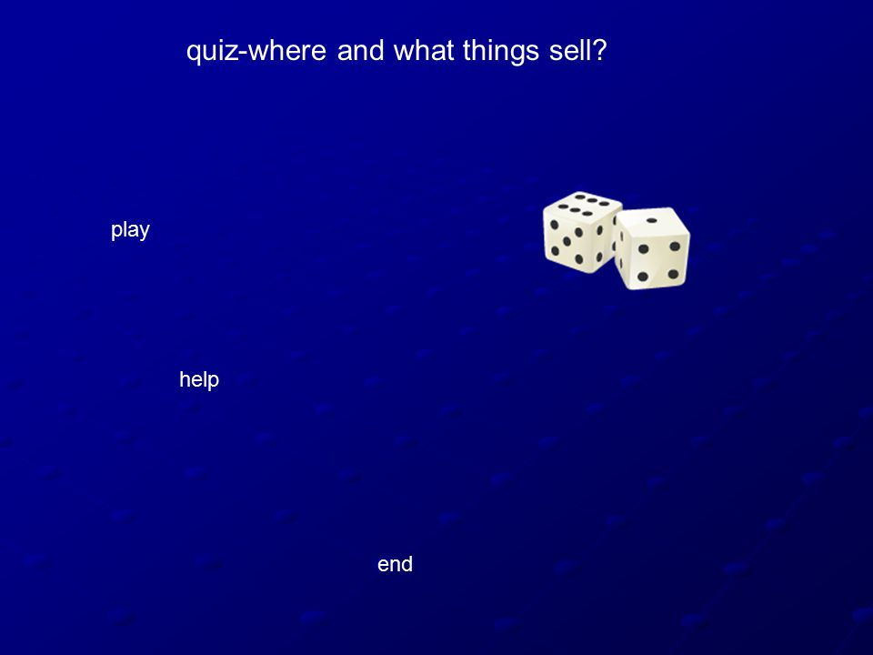 quiz-where and what things sell play help end