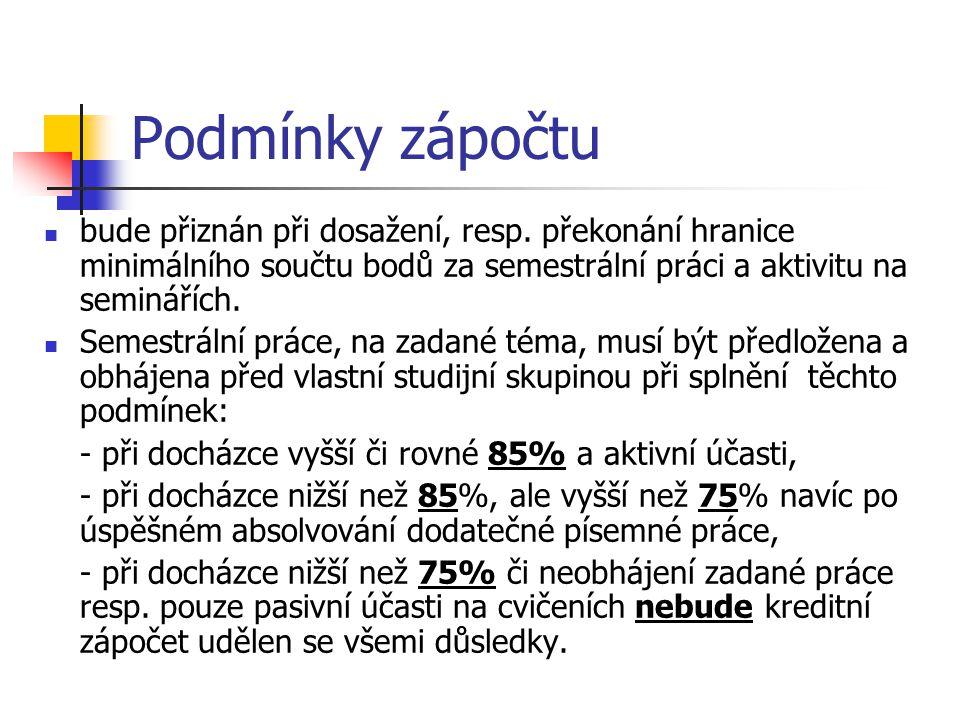 Způsob klasifikace platný pro školní rok 2011 - 2012 Semestrální práce, její obsah a provedení, s prezentací před pracovní skupinou až 25 bodů (10+5+10).