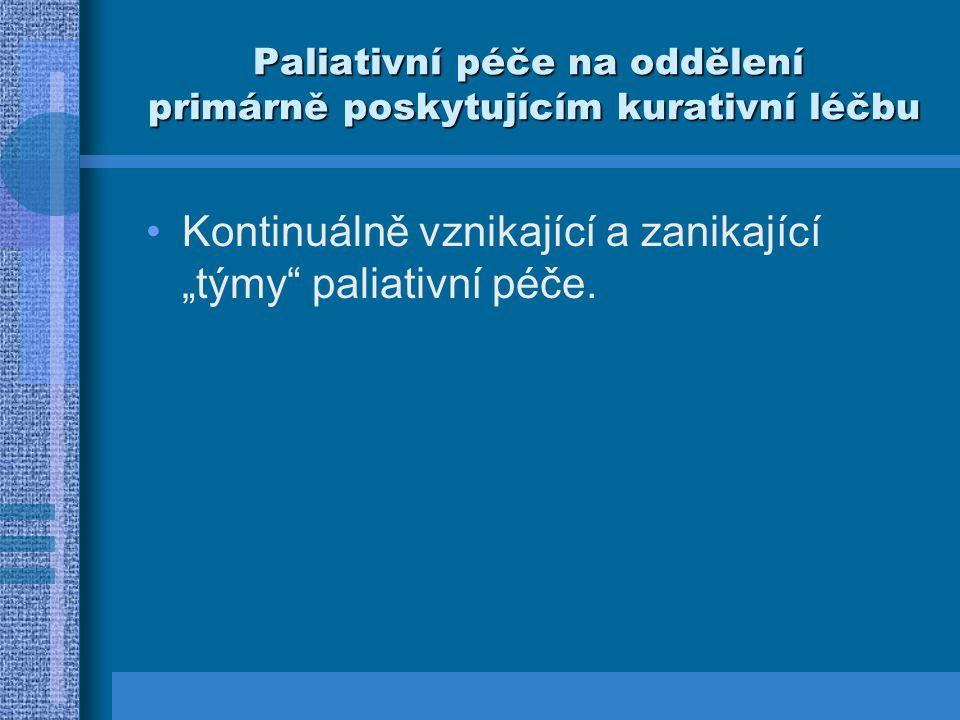 Místo psychologa v nemocniční paliativní péči Psychologické provázení Mimořádně pečlivé naslouchání Jazyková škola