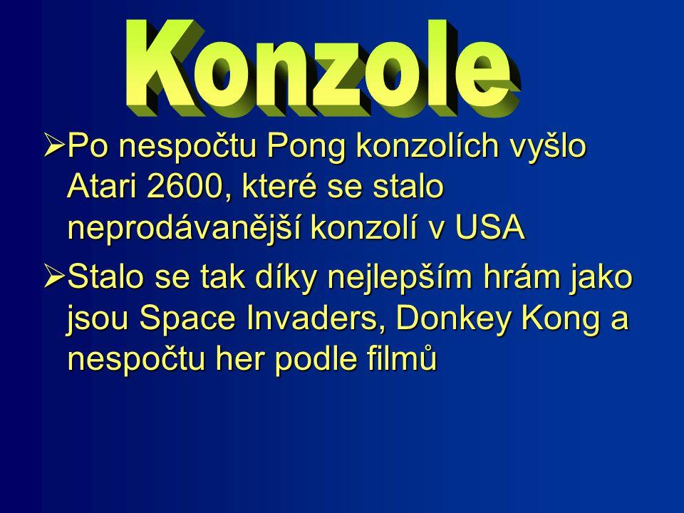  Po nespočtu Pong konzolích vyšlo Atari 2600, které se stalo neprodávanější konzolí v USA  Stalo se tak díky nejlepším hrám jako jsou Space Invaders, Donkey Kong a nespočtu her podle filmů